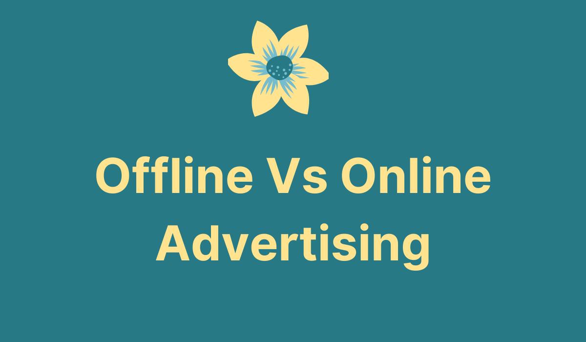online Vs offline advertising